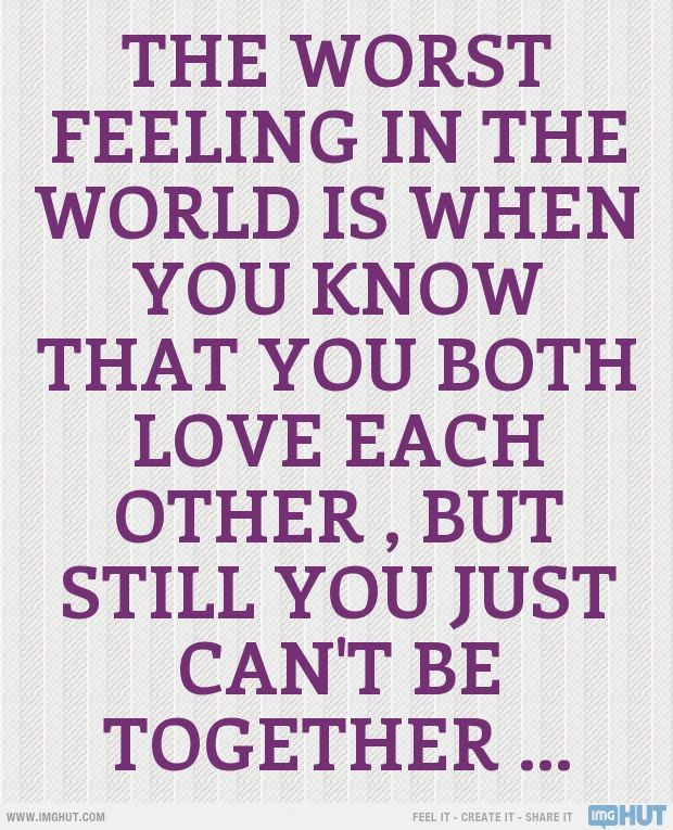 Love Quotes For Him But We Cant Be Together Happy Love Quotes