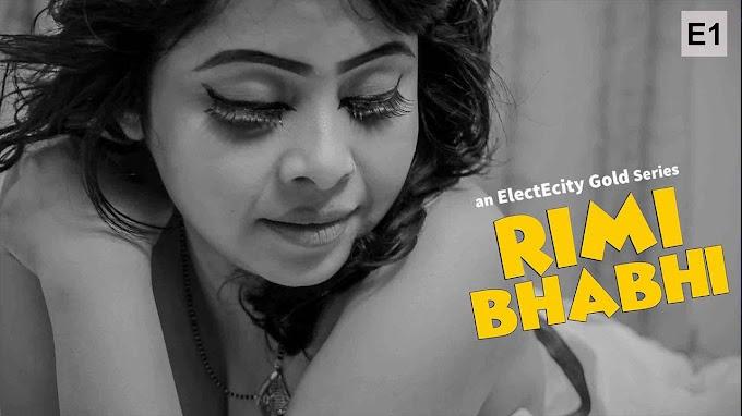 Rimi Bhabhi (2020) - ElectEcity WEB Series Season 1