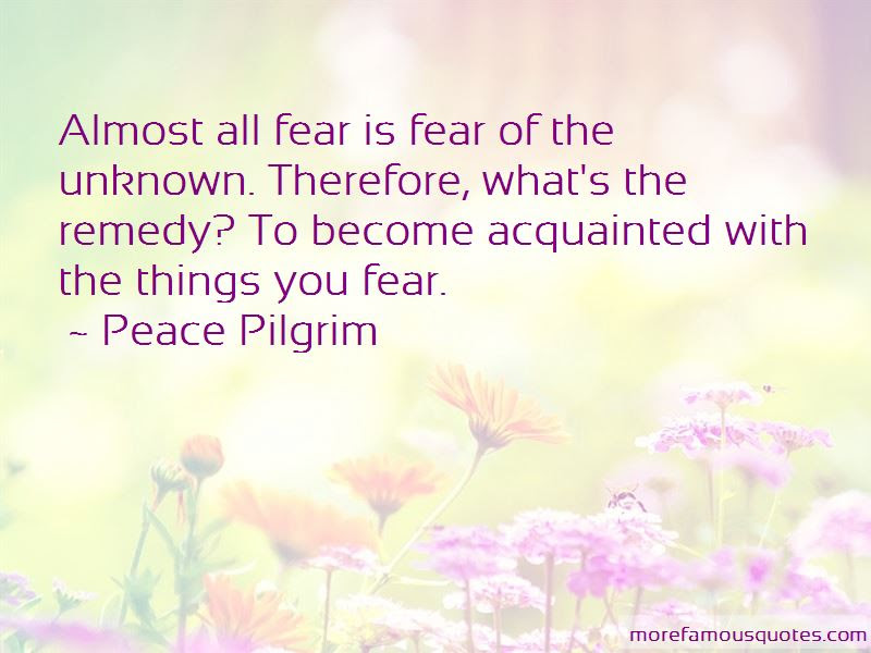 Quotes About Fear Of The Unknown Top 62 Fear Of The Unknown Quotes