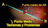 Punto Medio, Teoremas y Problemas .