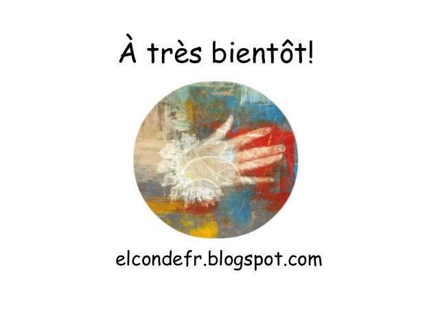À très bientôt!  elcondefr.blogspot.com