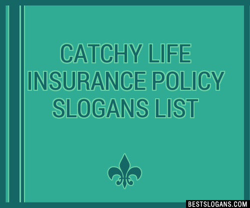 30+ Catchy Life Insurance Policy Slogans List, Taglines ...