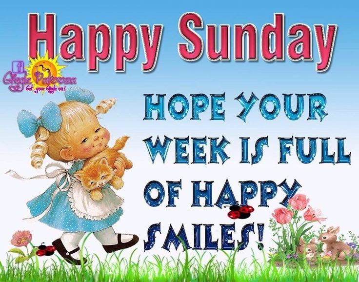 Happy Sunday Have A Great Week Pictures Photos And Images For