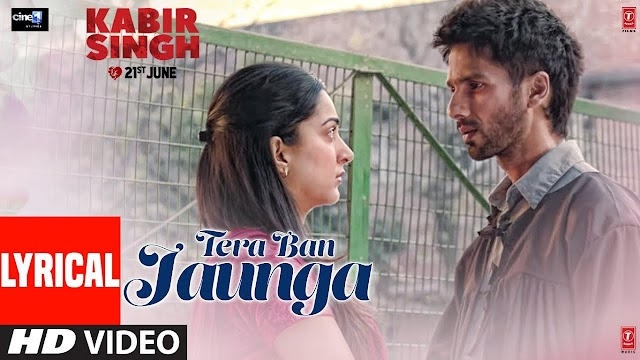 Main Tera Ban Jaunga Lyrics - Kabir Singh