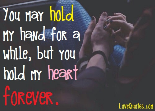 When You Hold My Hand Quotes