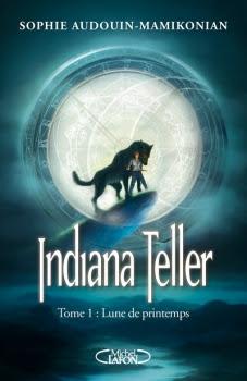 Couverture Indiana Teller, tome 1 : Lune de printemps