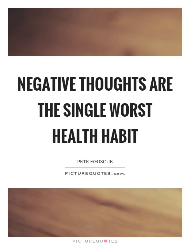 Negative Thoughts Are The Single Worst Health Habit Picture Quotes