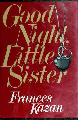 Good Night Little Sister Frances Kazan