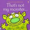 That's Not My Monster... (Usborne Touchy Feely) - Fiona Watt, Rachel Wells