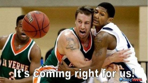 basketball funny, it's coming right for us, scared basketball players