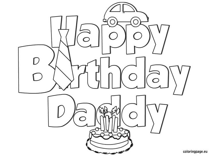 Happy Birthday Daddy coloring | Birthday | Pinterest