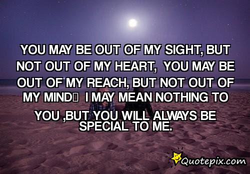 Quotes About Of Sight Out Of Mind 35 Quotes