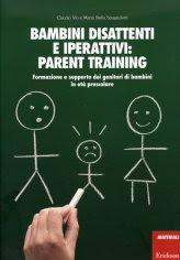 Bambini Disattenti e Iperattivi: Parent Training - Libro