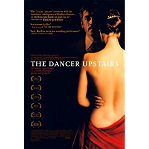 The Dancer Upstairs Poster Movie 11 x 17 In - 28cm x 44cm Javier Bardem Juan Diego Botto Laura Morante Elvira Mínguez Alexandra Lencastre
