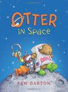 Otter in Space (I Am Otter) - Sam Garton, Sam Garton