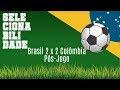 Selecionabilidade: Brasil 2 x 2 Colômbia | Pós-jogo