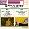 GILLESPIE, DIZZY - something old, something new