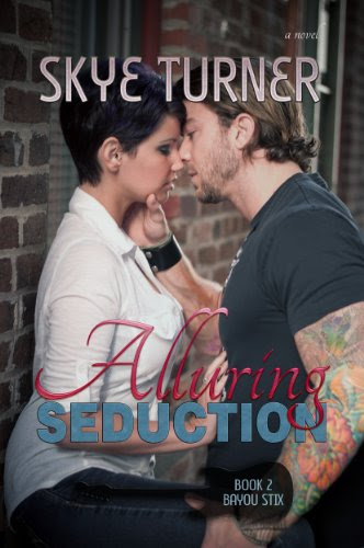 Alluring Seduction (Bayou Stix) by Skye Turner