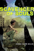 Title: Scavenger of Souls, Author: Joshua David Bellin