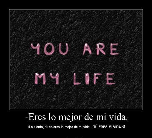 Eres Lo Mejor De Mi Vida