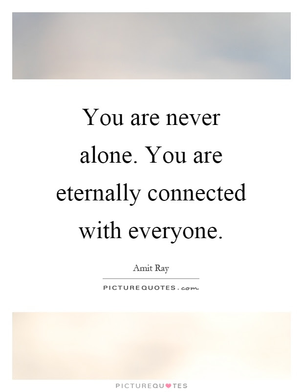 You Are Never Alone Quote With Picture