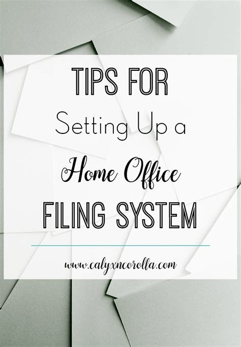 tips  setting   home office filing system calyx