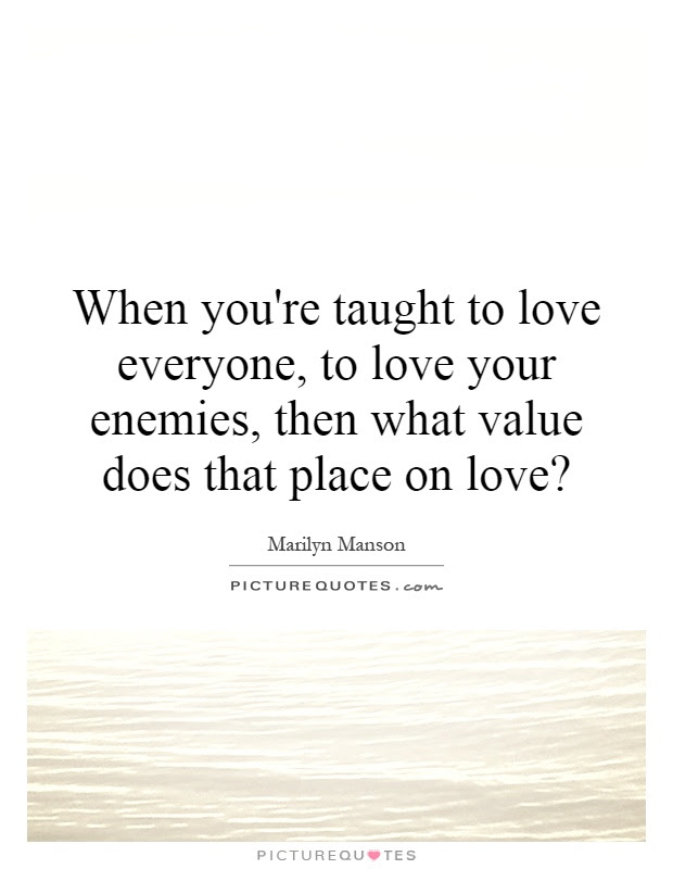 Love Your Enemy Quotes Sayings Love Your Enemy Picture Quotes