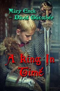 A King in Time by Mary Enck