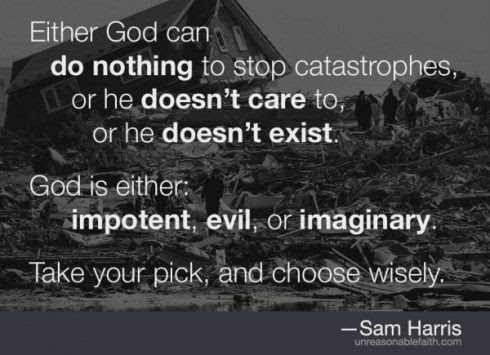 Either God Can Do Nothing To Stop Catastrophes Or He Doesnt Care