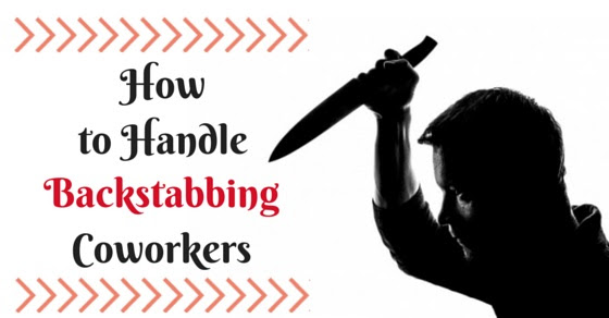 How To Handle Backstabbing Co Workers 25 Excellent Tips Wisestep