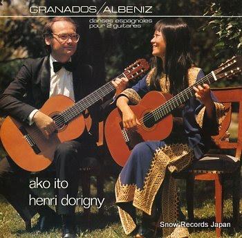 ITO, AKO & HENRI DORIGNY granados-albeniz / danses espagnoles pour 2 guitares