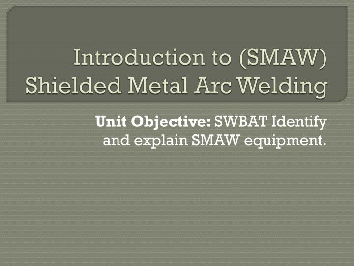 Introductory Manual Metal Arc Welding Skills - West Herts College