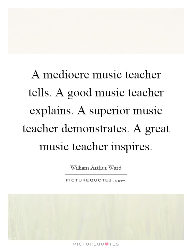 Music Teacher Quotes Sayings Music Teacher Picture Quotes
