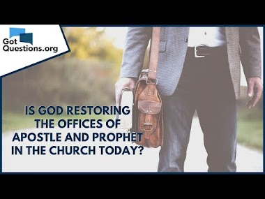 Is God restoring the offices of apostle and prophet in the church today?...