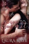 Bound to Submit - Laura Kaye
