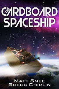The Cardboard Spaceship by Matt Snee and Gregg Chirlin