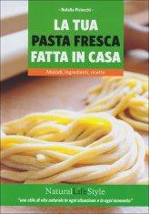 La tua Pasta Fresca fatta in Casa - Libro