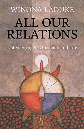 All Our Relations Native Struggles For Land And Life