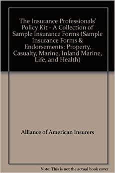 The Insurance Professionals Policy Kit A Collection Of Sample Insurance Forms Sample Insurance Forms Endorsements