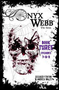 Onyx Webb Book Three by Andrea Waltz and Richard Fenton