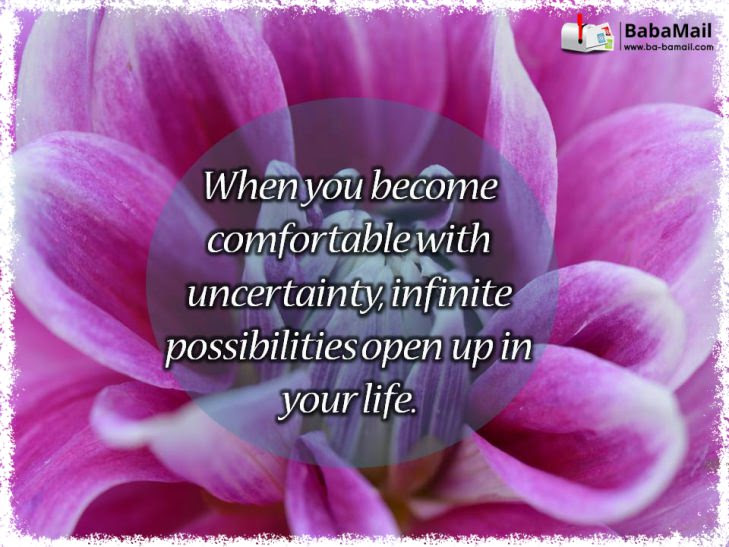 Inspiring Quotes About Uncertainty Spirituality Babamail