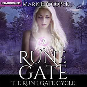 Rune Gate: Rune Gate Cycle, Book 1 | [Mark E. Cooper]
