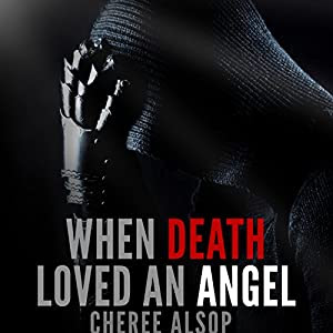 When Death Loved an Angel | [Cheree L Alsop]