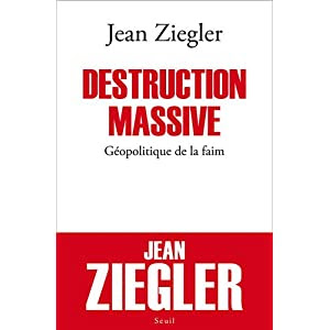 Destruction massive : Géopolitique de la faim