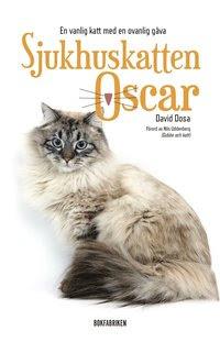 Sjukhuskatten Oscar : en vanlig katt med en ovanlig gåva (inbunden)