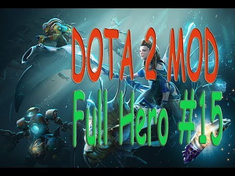 DOTA 2 MOD Full Hero #15