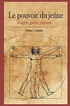 Broché Le pouvoir du jeûne: Maigrir, guérir, rajeunir PDF