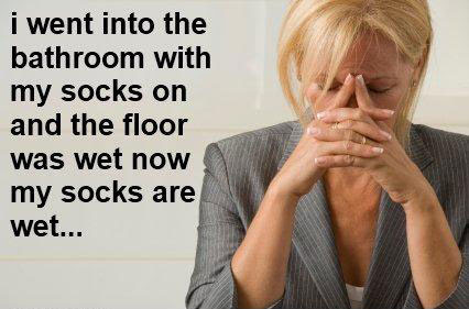 Wet socks 25 Pictures of The Most Comfortably Uncomfortable First World Problems