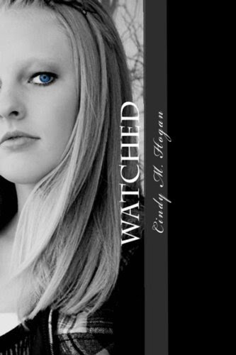 Watched (The Watched Series) by Cindy M Hogan