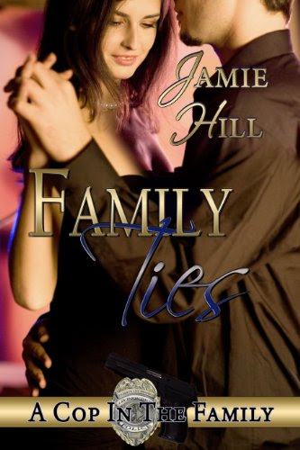 Family Ties (A Cop in the Family 2) by Jamie Hill